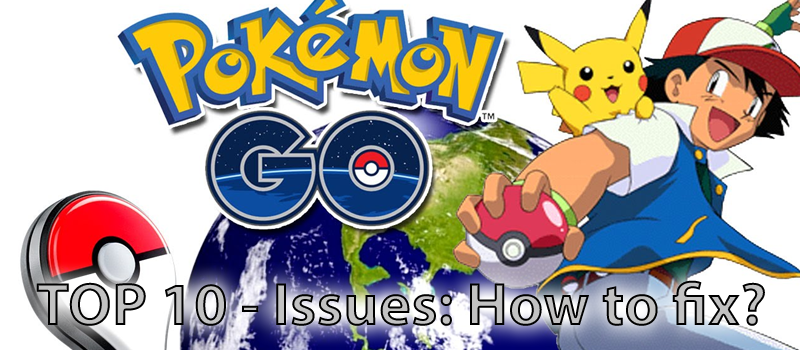 Pokemon Go: 10 most common problems with the game and how to fix